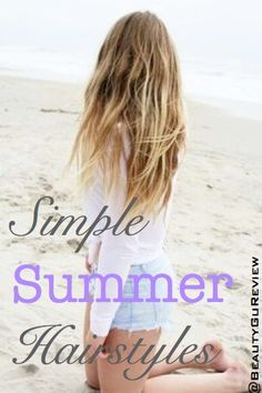 Lazy Girl's Guide to Simple Summer Hair