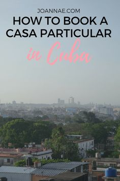 Tips on how to book a casa particular vacation rental in Cuba