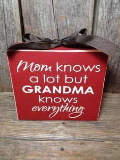 Mom knows a lot but GrANdMA knows everything NANA GIGI MIMI gift mothers day family home wood block set