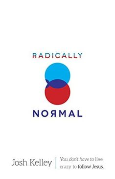 Radically Normal by Josh Kelley