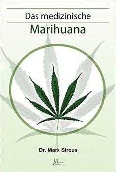 Medizinisches Marihuana: Amazon.de: Mark Sircus, Leo Koehof: Bücher