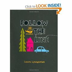 This is a great a book to get a head start on those critical thinking skills....follow the line by laura ljungkvist....