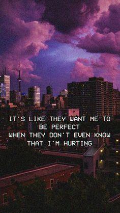 é como se eles quisessem que eu fosse perfeito quando eles nem sabem que estou doendo