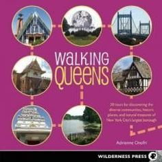 Travel:New York City-Walking Queens 30 Tours for Discovering the Diverse Communities, Historic Places, and Natural Treasures of New York City's Largest Borough