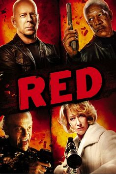 Red (2010) -- Bruce Willis, Helen Mirren, Morgan Freeman, John Malkovich - So wonderfully funny!!