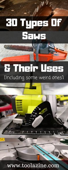 types of saws and their uses. Including some weird ones. - types of saws and their uses. Including some weird ones.