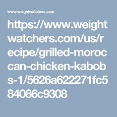 https://www.weightwatchers.com/us/recipe/grilled-moroccan-chicken-kabobs-1/5626a622271fc584086c9308