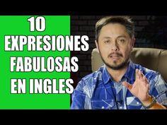 10 EXPRESIONES IDIOMATICAS FABULOSAS EN INGLES. Hable más como el nativo. - YouTube