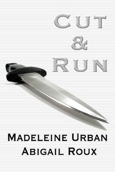 Cut & Run (Cut & Run #1) by Abigail Roux | I want