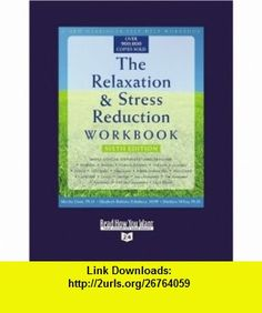 The Relaxation  Stress Reduction Workbook (Volume 1 of 3) (EasyRead Super Large 24pt Edition) Sixth Edition (9781458719577) Martha Davis , ISBN-10: 145871957X  , ISBN-13: 978-1458719577 ,  , tutorials , pdf , ebook , torrent , downloads , rapidshare , filesonic , hotfile , megaupload , fileserve