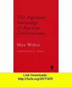Agrarian Sociology of Ancient Civilizations (Verso Classics) (9781859842751) Max Weber , ISBN-10: 1859842755  , ISBN-13: 978-1859842751 ,  , tutorials , pdf , ebook , torrent , downloads , rapidshare , filesonic , hotfile , megaupload , fileserve