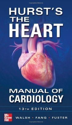 Download free Hurst's the Heart Manual of Cardiology Thirteenth Edition 13th (thirteenth) Edition by Walsh Richard Fang James Fuster Valentin O'Rourke Rob published by McGraw-Hill Professional (2012) pdf