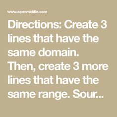 Directions: Create 3 lines that have the same domain. Then, create 3 more lines that have the same range. Algebra Problems, Middle, Range, Create, Tips, Cookers, Stove, Ranges, Range Cooker