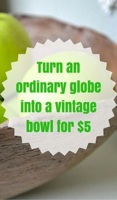 Turn An Ordinary Globe Into A Vintage Dough Bowl For $5