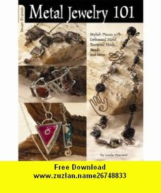 #3423 Metal Jewelry 101 (9781574212754) Suzanne McNeill , ISBN-10: 1574212753  , ISBN-13: 978-1574212754 ,  , tutorials , pdf , ebook , torrent , downloads , rapidshare , filesonic , hotfile , megaupload , fileserve
