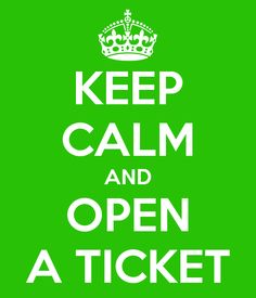 Open a ticket!!