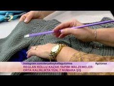 Derya Baykal'la Gülümse: Reglan Kollu Kazak Yapımı - YouTube