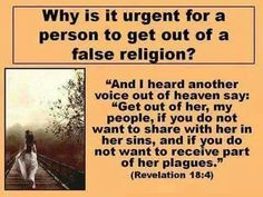 Why is it urgent for a person to get out of false religion?
