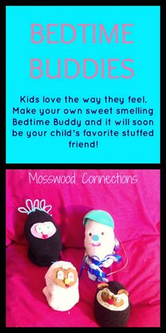 Bedtime Buddies Make a sweet smelling sensory fidget with those socks that have lost their pair. Bedtime Buddies are a cute cuddly easy craft that the kids can make with recycled items.