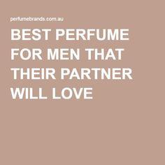 BEST PERFUME FOR MEN THAT THEIR PARTNER WILL LOVE