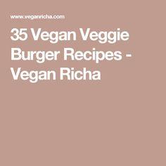 35 Vegan Veggie Burger Recipes - Vegan Richa