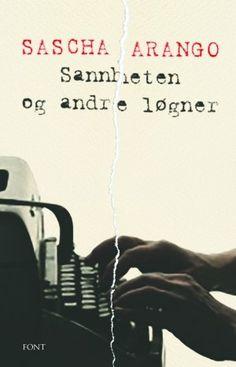 SANNHETEN OG ANDRE LØGNER - Font Forlag