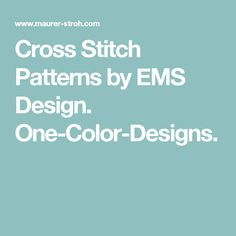 Cross Stitch Patterns by EMS Design. One-Color-Designs.