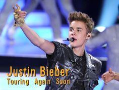 Justin Bieber: Touring Again Soon