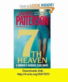 7th Heaven (The Womens Murder Club) (9780446536240) James Patterson, Maxine Paetro , ISBN-10: 0446536245  , ISBN-13: 978-0446536240 ,  , tutorials , pdf , ebook , torrent , downloads , rapidshare , filesonic , hotfile , megaupload , fileserve