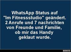 WhatsApp Status auf 'Im Fitnessstudio' geändert.. | Lustige Bilder, Sprüche, Witze, echt lustig