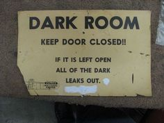 This sign= awesome. Reminds me of the good ol' work student days spent mixing dark room chemicals.