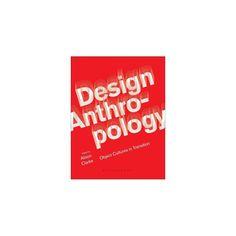 Design Anthropology : Object Cultures in Transition (Paperback) (Alison (Edt) Clarke)