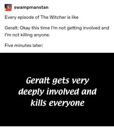 """22 """"The Witcher"""" Jokes That Are Almost As Good As """"Toss A Coin To Your Witcher"""", 22 Hilarious Reactions To """"The Witcher"""" Because It's My New Favorite Show. Shows On Netflix, Movies And Tv Shows, Funny Memes, Hilarious, Nerd Memes, The Witcher Books, Witcher Art, Geralt Of Rivia, Superwholock"""