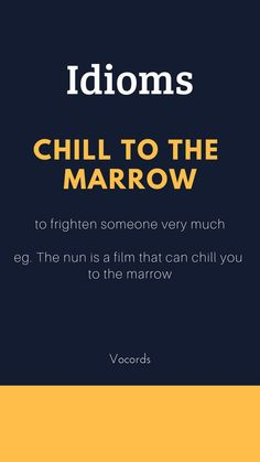 The nun is shit. Chill to the marrow English Idiom Advanced English Vocabulary, Teaching English Grammar, English Writing Skills, English Idioms, English Phrases, English Lessons, Interesting English Words, Learn English Words, Good Vocabulary Words