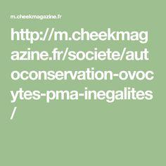 http://m.cheekmagazine.fr/societe/autoconservation-ovocytes-pma-inegalites/