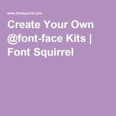 Create Your Own @font-face Kits   Font Squirrel Webfont generator