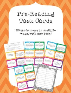Use this set of 20 pre-reading task cards to get your students thinking about a book before they read it, or you read it to them.  These cards can be used in a lot of different ways. Have students choose one to respond to in detail before starting a new read to self book, have your whole class use the cards to play Scoot before starting a new read-aloud, or any other way you can imagine. Several other ideas are included.