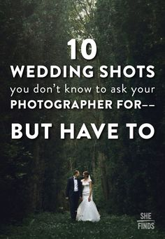 10 Wedding Shots You Don't Know To Ask Your Photographer For--But Have To