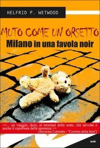 Muto come un orsetto, Milano in un'originale favola noir