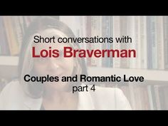 """Lois Braverman: Couples and Romantic Love, Part 4. Lois Braverman is a therapist at the Ackerman Institute for the Family. """"Romantic love is not always a steady state...""""  Lois Braverman is a therapist at the Ackerman Institute of the Family: http://www.ackerman.org/posts/view/79-mission"""