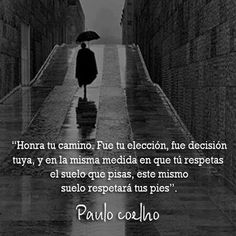 Honra tu camino... Paulo Coelho #Reflexion #cita