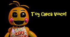 Chica 2.0 Voice (Five Nights At Freddy's 2: Toy Chica)