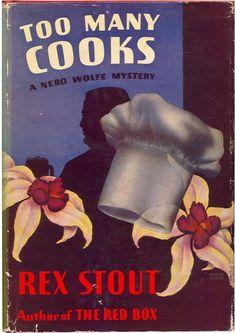 Too Many Cooks.Rex Stout. New York:Farrar &  Rinehart,1938. First edition. Original dust jacket.
