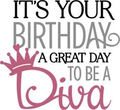 Birth Day QUOTATION - Image : Quotes about Birthday - Description Silhouette Design Store: birthday diva phrase Sharing is Caring - Hey can you Share this Happy Birthday Black, Happy Birthday Celebration, Happy Birthday Images, Birthday Love, Happy Birthday Cards, 23rd Birthday, Sister Birthday, Funny Birthday, 23 Birthday Quotes