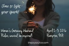 Looking to getaway? The Joy Source Women's Weekend 2016 offers time to relax, unwind, attend workshops to inspire, laugh, connect with friends, spend time at the beach. April 2-3, 2016 in Hampton Beach, NH.