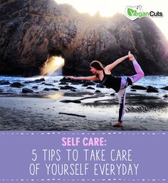 Self Care: 5 Practical Tips to Take Care of Yourself Everyday - GREAT  SIMPLE ADVICE