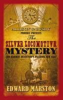 The Silver Locomotive Mystery - Edward Marston