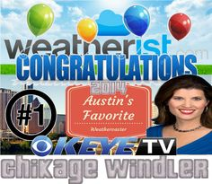 @ChikageWindler is the 2014 #Austin's Favorite #Weathercaster! Thanks to her fans and followers for the support! @keyetv WINS!