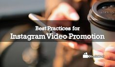 Best Practices for Instagram #Video Promotion: http://www.reelnreel.com/best-practices-for-instagram-video-promotion/