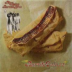 """#84. """"Burrito Deluxe""""  ***  The Flying Burrito Brothers  (1970)"""